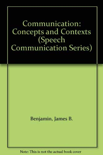 9780060406196: Communication: Concepts and Contexts (Speech Communication Series)