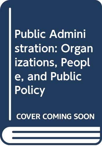 9780060406493: Public Administration: Organizations, People, and Public Policy