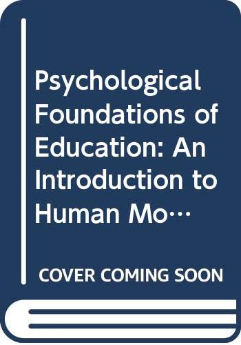 Psychological Foundations of Education: An Introduction to: Bigge, Morris L.,
