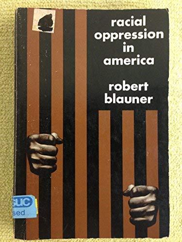 Racial Oppression In America: Robert Blauner