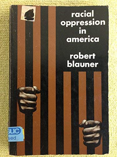 9780060407711: Racial Oppression in America