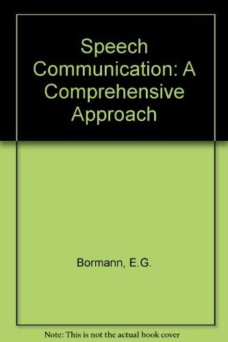 9780060408596: Speech Communication: A Comprehensive Approach