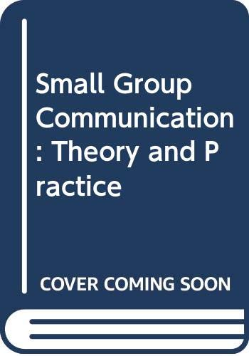 9780060408695: Small Group Communication: Theory and Practice