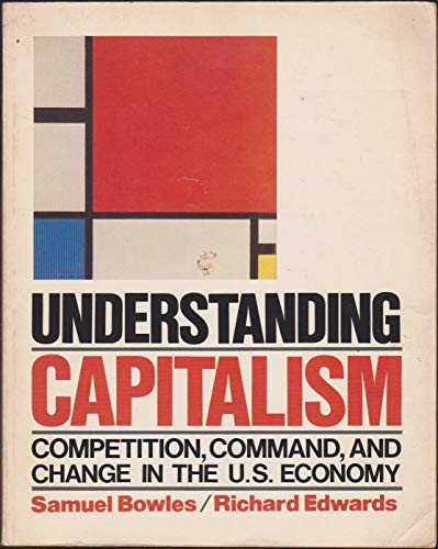 Understanding Capitalism: Competition, Command and Change in: Bowles, Samuel, Edwards,