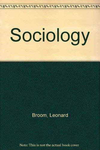 Sociology : A Text with Adapted Readings: Philip Selznick; Leonard
