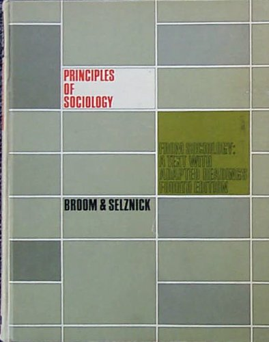 Principles of Sociology: Broom, Leonard, Selznick,