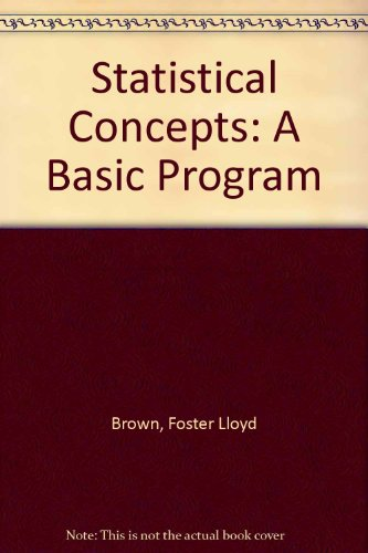 Statistical Concepts: A Basic Program: Brown, Foster Lloyd