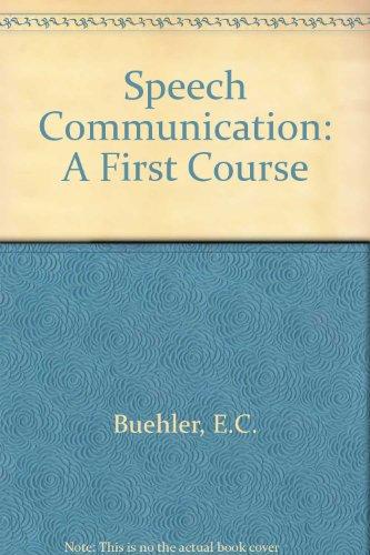 9780060410315: Speech Communication: A First Course