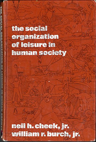 9780060410377: Social Organization of Leisure in Human Society