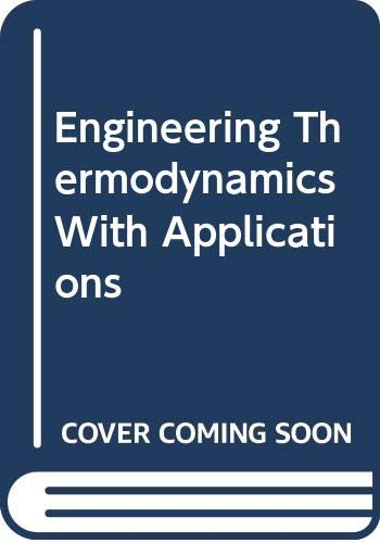9780060410438: Engineering Thermodynamics With Applications