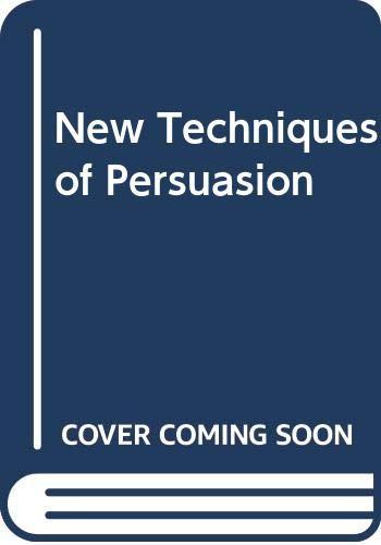 9780060410476: New Techniques of Persuasion