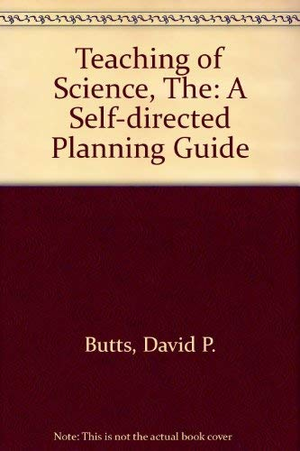 9780060411022: Teaching of Science, The: A Self-directed Planning Guide