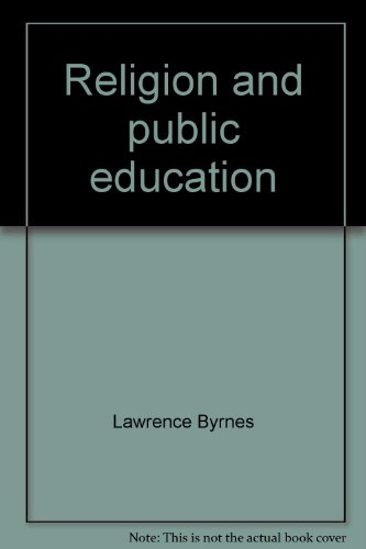 Religion and Public Education: Lawrence Byrnes