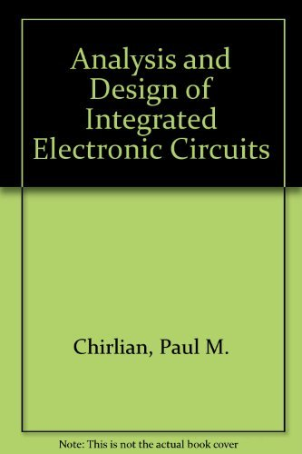 electronic circuit analysis design used abebooksanalysis and design of integrated electronic circuits chirlian, paul m