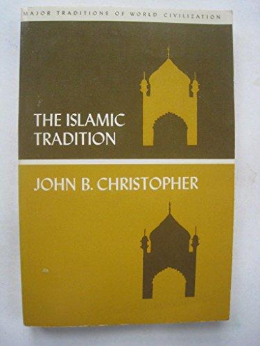 9780060412838: Islamic Tradition (Major traditions of world civilization)