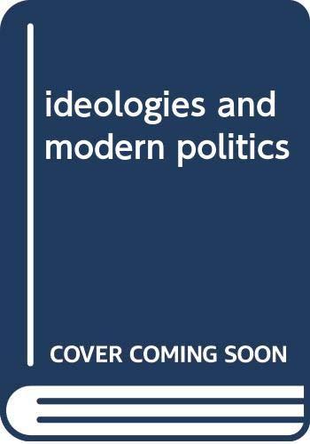 9780060412951: ideologies and modern politics