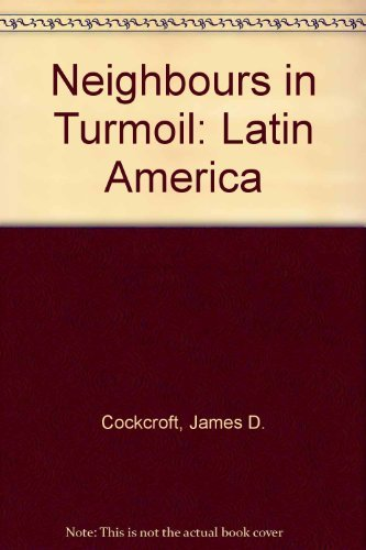 9780060413163: Neighbors in Turmoil: Latin America