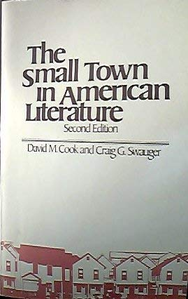 The Small Town in American Literature: Cook, David M.
