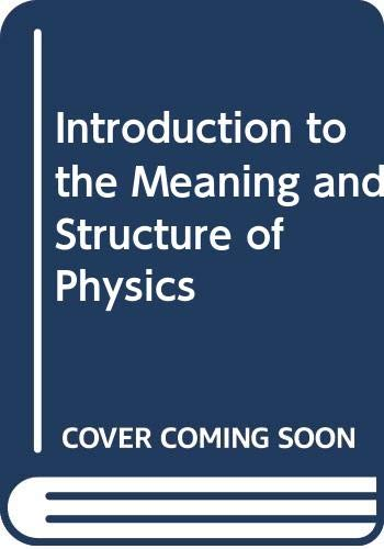 9780060413569: Introduction to the Meaning and Structure of Physics