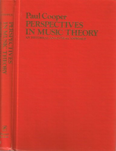 PERSPECTIVES IN MUSIC THEORY: An Historical-Analytical Approach: Cooper, Paul