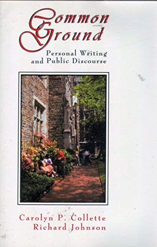 9780060413699: Common Ground: Personal Writing and Public Discourse