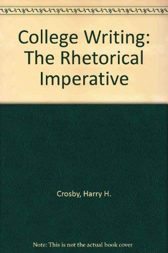 9780060414450: College Writing: The Rhetorical Imperative