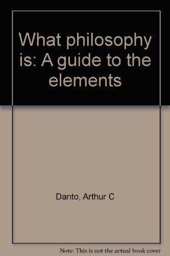 9780060414962: What Philosophy Is A Guide to the Elements