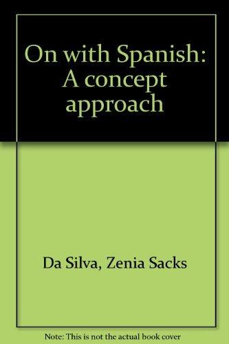 On with Spanish: A concept approach: Da Silva, Zenia Sacks