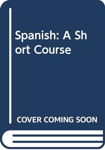 9780060415242: Spanish: A Short Course