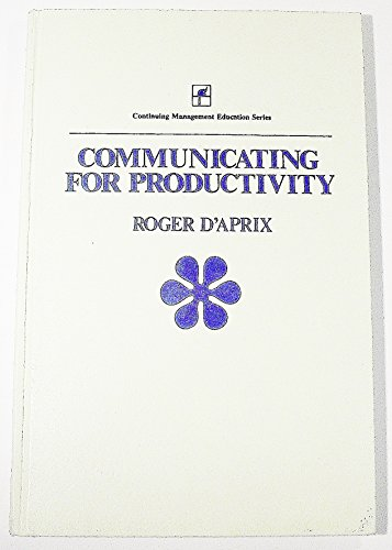 9780060415471: Communicating for Productivity (Continuing management education series)