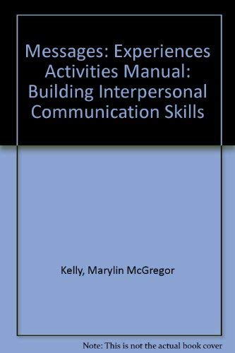 9780060416027: Messages: Building Interpersonal Communication Skills/Experiences Activities Manual to Accompany Messages