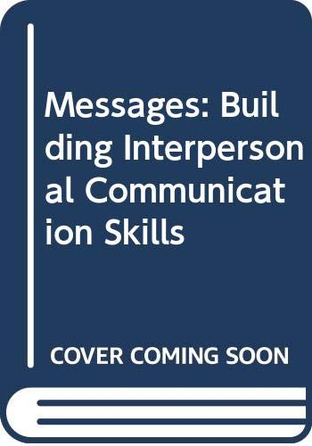 Messages: Building interpersonal communication skills: DeVito, Joseph A