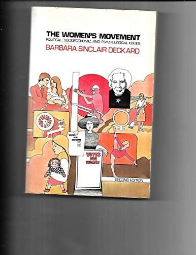 The Women's Movement: Political, Socioeconomic, and Psychological Issues: Deckard, Barbara ...