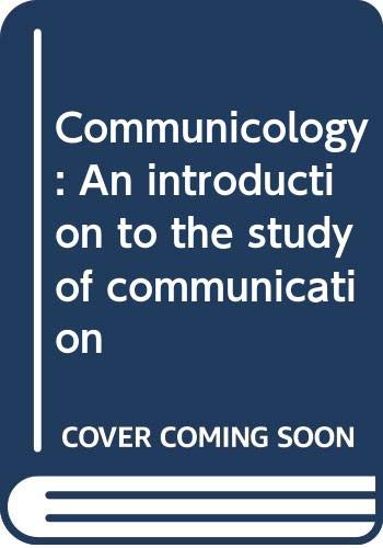 9780060416553: Communicology: An introduction to the study of communication
