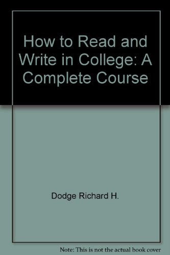 9780060416577: How to read and write in college: A complete course