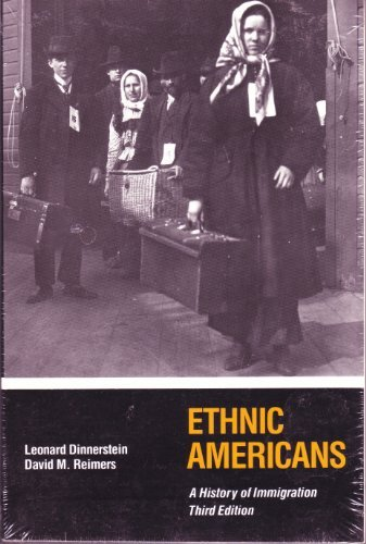 Ethnic Americans: A History of Immigration: Leonard Dinnerstein; David