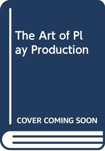 9780060416829: The Art of Play Production