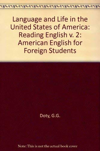Language and Life in the USA: Volume II: Reading English (Third Edition): Gladys G. Doty and Janet ...