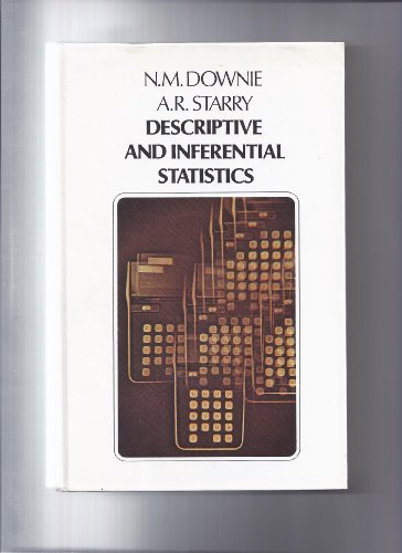 Descriptive and Inferential Statistics: N. M. Downie,