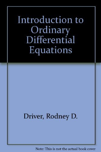 Introduction to Ordinary Differential Equations: Driver, Rodney D.