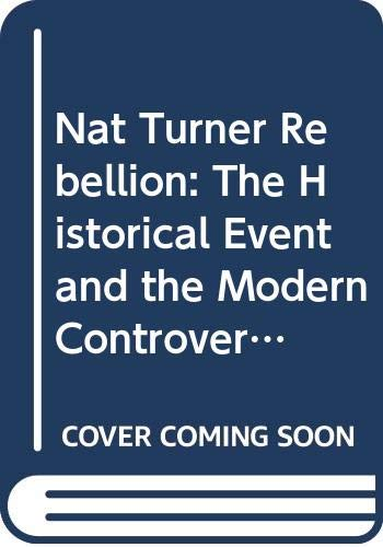9780060417925: Nat Turner Rebellion: The Historical Event and the Modern Controversy