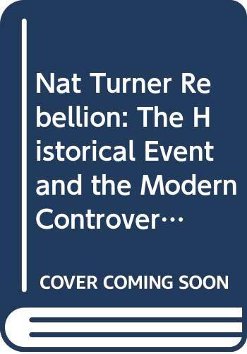 Nat Turner Rebellion: The Historical Event and: Duff, John B.;