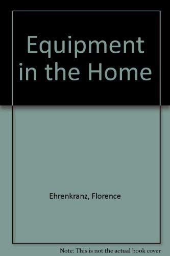 9780060418724: Equipment in the Home