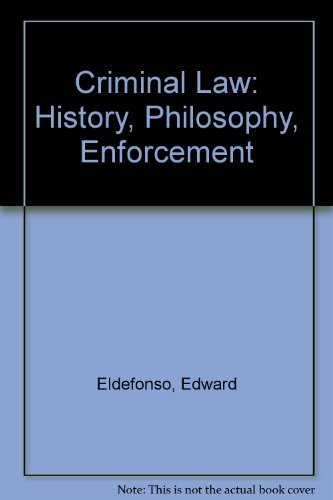 9780060418793: Criminal Law: History, Philosophy, Enforcement