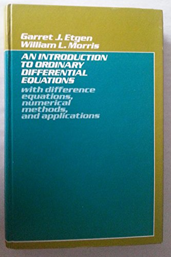 Introduction to Ordinary Differential Equations: Garret, J.Etgen, Morris,