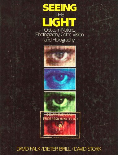 9780060419912: Seeing the Light: Optics in Nature, Photography, Colour, Vision and Holography