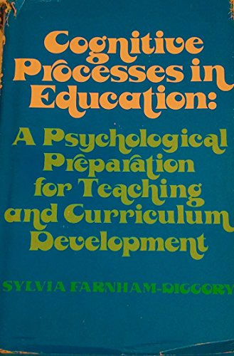 Cognitive Processes in Education: A Psychological Preparation for Teaching and Curriculum ...
