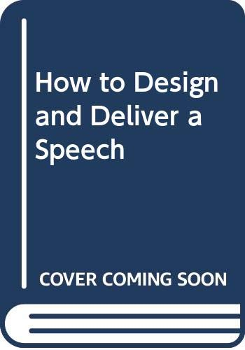 9780060420895: How to Design & Deliver a Speech, Third Edition