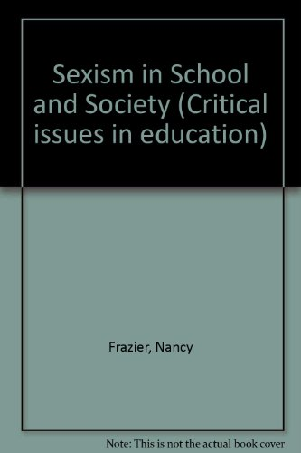 9780060421724: Sexism in School and Society (Critical Issues in Education)