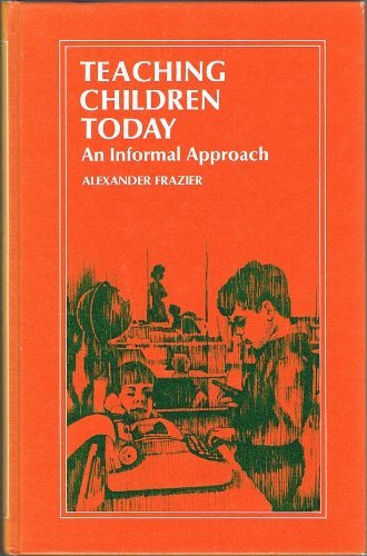 9780060421748: Teaching Children Today: An Informal Approach